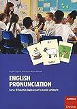 English pronunciation. Corso di fonetica inglese per la scuola primaria. Con 360 Carte