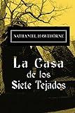 La casa de los siete tejados (Spanish Edition) by Nathaniel Hawthorne (2013-06-11)