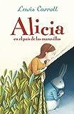 Alicia en el país de las maravillas (Colección Alfaguara Clásicos) (ALFAGUARA CLASICOS)