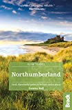 Northumberland: including Newcastle, Hadrian's Wall and the Coast  Local, characterful guides to Britain's Special Places (Bradt Travel Guides (Slow Travel series)) (English Edition)