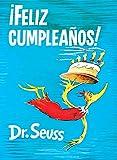 ¡feliz Cumpleaños! (Happy Birthday to You! Spanish Edition) (Classic Seuss)