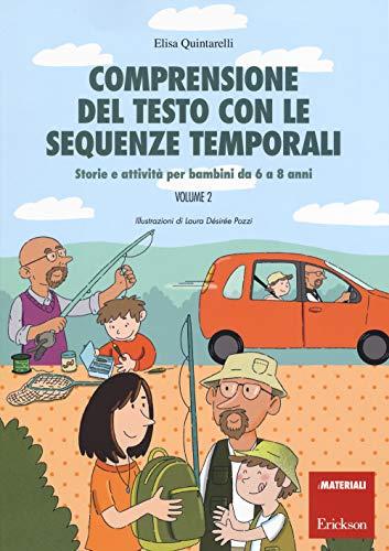 Comprensione del testo con le sequenze temporali. Storie e attività per bambini da 6 a 8 anni: 2