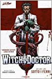Sotto i ferri. Witch doctor: 1