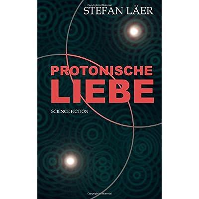 Pdf Protonische Liebe Kostenlos Download Wissenschaftsbuch112