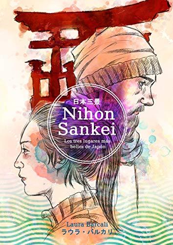 Nihon Sankei: Los tres lugares más bellos de Japón de Laura Barcali