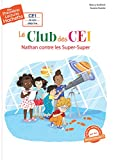 Premières lectures CE1 Le club des CE1 - Nathan contre les Super-Super