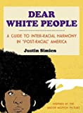 """Dear White People: A Guide to Inter-racial Harmony in """"Post-racial"""" America"""