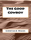 The Good Cowboy: Volume 1