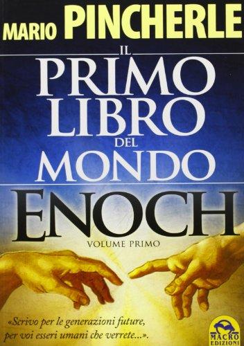 Il primo libro del mondo. Enoch: 1