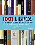 1001 libros que hay que leer antes de morir (LIBRO ILUSTRADO) de Boxall, Peter (2009) Tapa dura