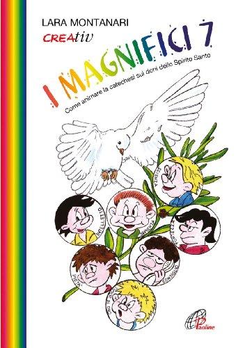 I Magnifici 7. Come animare la catechesi sui doni dello Spirito Santo