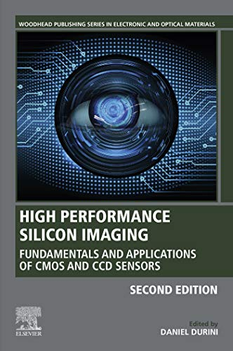High Performance Silicon Imaging : Fundamentals and Applications of CMOS and CCD Sensors, Second Edition