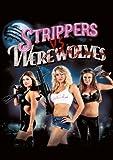 Strippers Vs.Werewolves