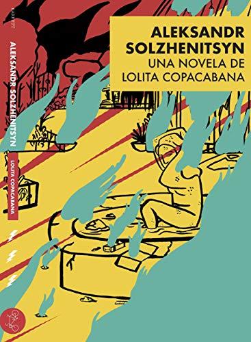 Aleksandr Solzhenitsyn: Una novela de Lolita Copacabana