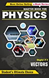 Physics - Vectors: Master Book For Physics