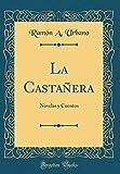 La Castañera: Novelas y Cuentos (Classic Reprint)