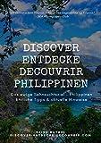 DISCOVER ENTDECKE DECOUVRIR PHILIPPINEN: Das ewige Sehnsuchtsziel - Philippinen Ehrliche Tipps & aktuelle Hinweise für euren Urlaub