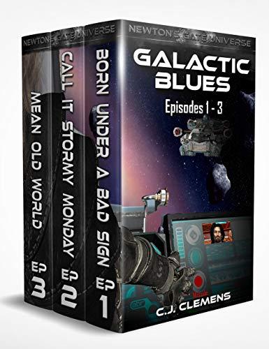 Galactic Blues - Box Set Episodes 1-3: A Newton's Gate Space Opera Adventure (Galactic Blues Box Set...