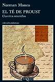 El té de Proust: Cuentos reunidos (Volumen independiente)