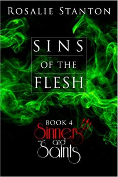 Sins of the Flesh: An Apocalyptic Romance (Sinners & Saints Book 4) by [Stanton, Rosalie]