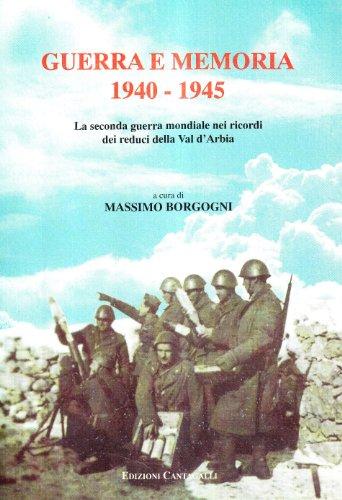 Guerra e memoria. La seconda guerra mondiale nei ricordi dei reduci della val d'Arbia