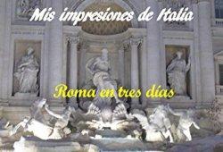 Mis impresiones de Italia: Roma en tres días leer libros gratis en linea leer libros online descarga y lee libros gratis