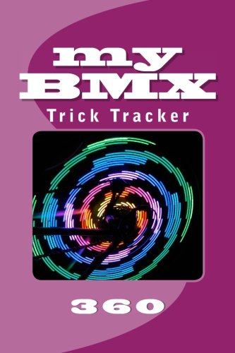 My Bmx: Trick Tracker 360: Volume 10 (Cover Colors 360)