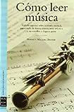 Cómo leer música: Todo lo esencial sobre la teoría musical, presentado de forma amena, muy práctica y en sencillos y lógicos pasos. (Musica (605))