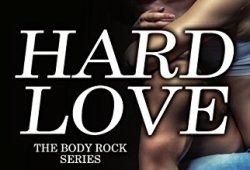 _ Hard Love (The Body Rock Series Vol. 1) PDF Ebook