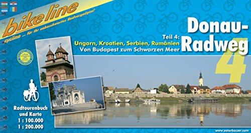 Donauradweg / Von Budapest zum Schwarzen Meer - Ungarn, Kroatien, Serbien, Rumänien: 1:100000; 1:200000 (Bikeline Radtourenbücher)