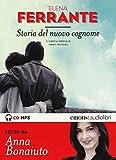 Storia del nuovo cognome. L'amica geniale letto da Anna Bonaiuto. Audiolibro. CD Audio formato MP3: 2