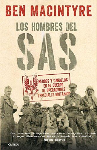 Los hombres del SAS: Héroes y canallas en el cuerpo de operaciones especiales británico (Tiempo de Historia)
