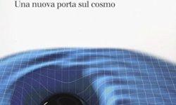 – Le onde gravitazionali. Una nuova porta sul cosmo PDF Libri Gratis