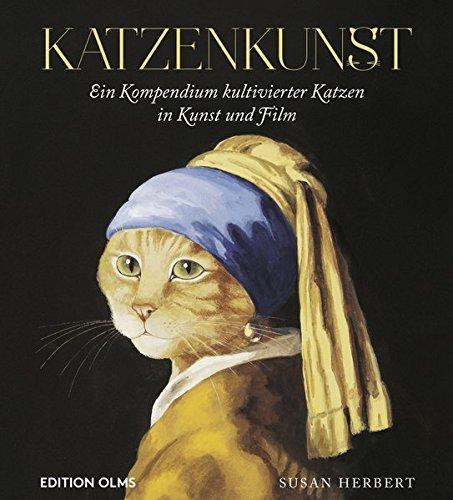 Katzenkunst: Ein Kompendium kultivierter Katzen in Kunst und Film.