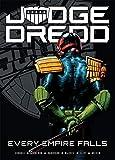 Judge Dredd: Every Empire Falls: Volume 1