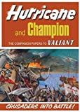 Hurricane and Champion: Companion Papers to Valiant