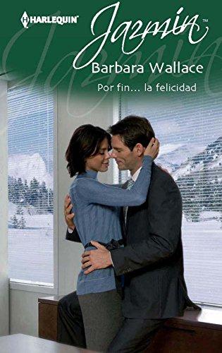 Por fin la felicidad de Barbara Wallace