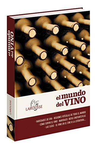 El mundo del vino (Larousse - Libros Ilustrados/ Prácticos - Gastronomía)