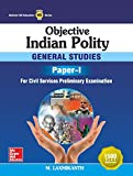 Objective Indian Polity: General Studies - Paper I