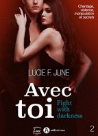 Avec toi - Fight with darkness, vol. 2 par [June, Lucie F.]