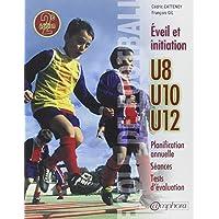Ecole de football : eveil et initiation (140 seances + tests d'evaluation)