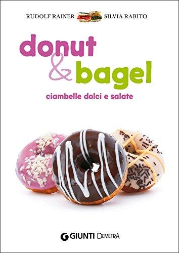 Donut & bagel. Ciambelle dolci e salate