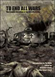 To End All Wars : The Graphic Anthology of The Great War