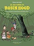 La leggenda di Robin Hood. Un'avventura rocambolesca di Robin Hood
