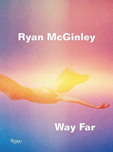 Ryan McGinley: Way Far (Rizzoli)