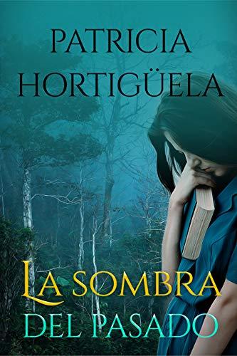 La sombra del pasado de Patricia Hortigüela