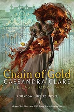 The Last Hours: Chain of Gold (English Edition) di [Clare, Cassandra]