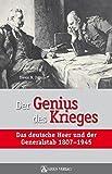 Der Genius des Krieges: Das deutsche Heer und der Generalstab 1807-1945