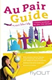 Au Pair Guide: A helpful handbook for your time abroad [Lingua Inglese]