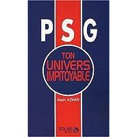 PSG Ton univers impitoyable